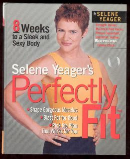Selene Yeager Perfectly Fit Book Health Fitness Guide 157954410X