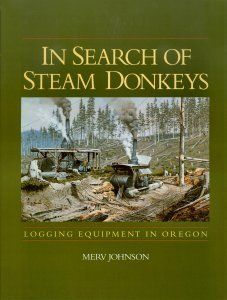 In Search of Steam Donkeys Logging Equipment in Oregon