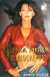 Shania Twain The Biography Eggar Robin
