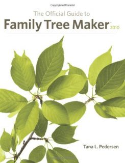 The Official Guide to Family Tree Maker 2010 Book Tana L Pedersen New