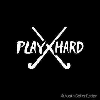 Field Hockey Play Hard Vinyl Decal Car Sticker Sports