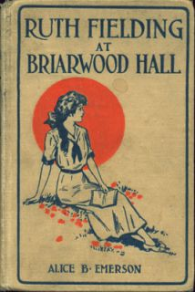 Vintage Girls Series Book Ruth Fielding at Briarwood Hall HC 1913
