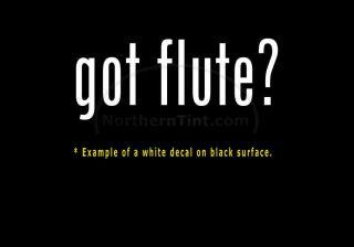 got flute? Funny wall art truck car decal sticker