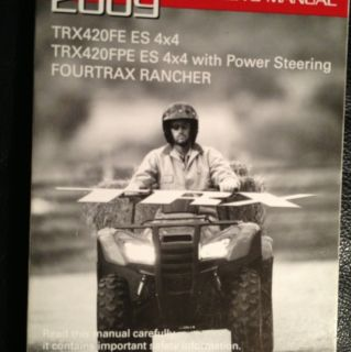 Honda FOURTRAX RANCHER TRX420FE ES 4x4 Owners Manual NEW 2009