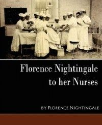 Florence Nightingale to Her Nurses New Edition New 1594627509