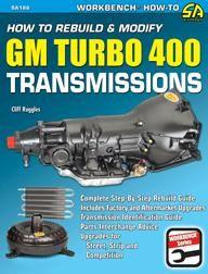 Rebuild & Modify GM TH400 Transmissions for Performance  TH 400 Turbo