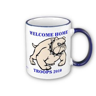 BEST MUGS 2010   WELCOME HOME TROOPS 2010   COFFEE MUGS   ESPECIALLY