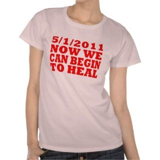 2011 Now we can begin to heal Shirt