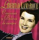LAMARQUE,LIBERTAD   CANCIONES Y BOLEROS DE SIEMPRE [CD