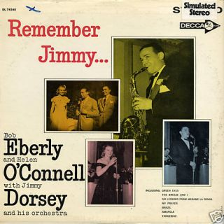 Bob Eberly Helen OConnell Jimmy Dorsey Remember Jimmy