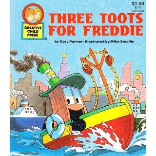 Three Toots for Freddie (Creative Child Press): Gary