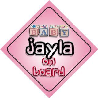 Baby Girl Jayla on board novelty car sign gift / present
