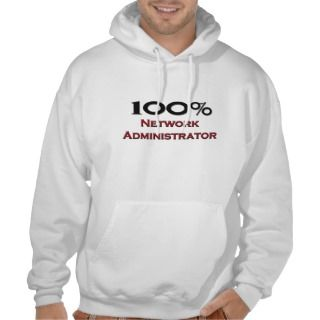 100 Percent Network Administrator Sweatshirt