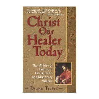 Christ our healer today: The ministry of healing in the
