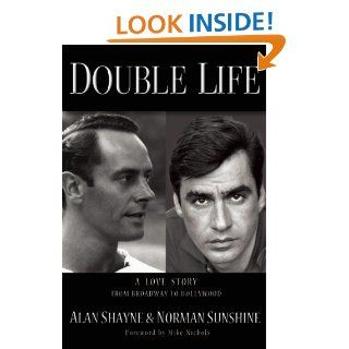Double Life: A Love Story from Broadway to Hollywood: Alan Shayne