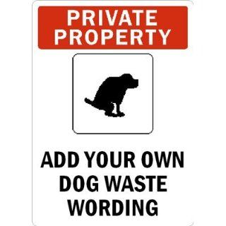 PRIVATE PROPERTYADD YOUR OWN DOG WASTE WORDING Plastic
