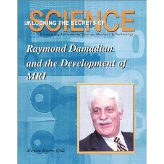 Raymond Damadian and the Development of MRI (Unlocking the Secrets of