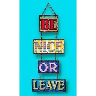 Be Nice or Leave Home Wall Signs (Multi) (21.5H x 12.5W