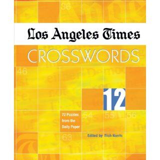Los Angeles Times Crosswords 12 72 Puzzles from the Daily Paper Rich