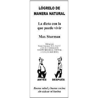 LOGRELO DE MANERA NATURAL La dieta Con La Que Puede Vivir (Spanish