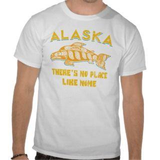 Alaska Theres no place like Nome T shirts