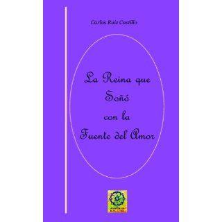 La Reina Que Soñó Con La Fuente Del Amor (Spanish