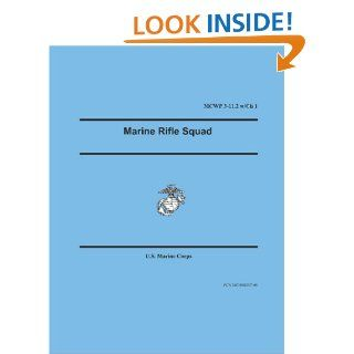 Marine Rifle Squad (Marine Corps Warfighting Publication 3 11.2) U.S