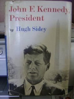 John F Kennedy President Hugh Sidey H Cover Edition 1964 Good