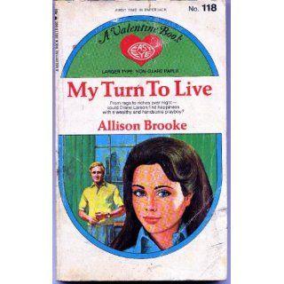 My Turn to Live (Valentine #118) Allison Brooke Books
