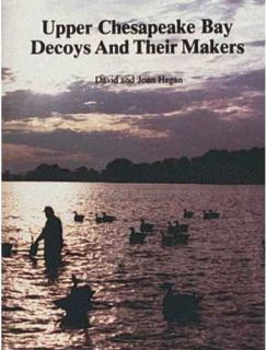 GUIDE & HISTORY OF HUNTING DECOYS OF THE UPPER CHESAPEAKE BAY