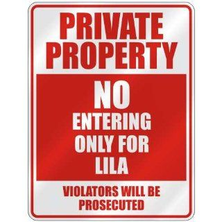 PRIVATE PROPERTY NO ENTERING ONLY FOR LILA  PARKING SIGN