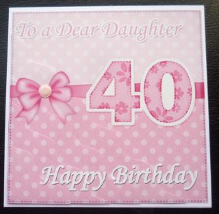 Daughter 40th Birthday Card 5 Colours