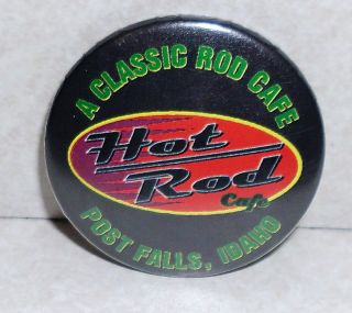 Classic Hot Rod Cafe Post Falls Idaho ID Pin Button