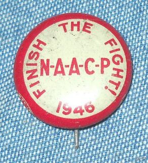 Vintage 1946 NAACP Finish The Fight Pinback Pin N A A C P