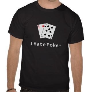 Hate Poker Tee Shirt