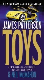 Toys by James Patterson and Neil McMahon 2011 Paperback