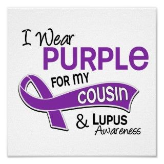 Wear Purple For My Cousin 42 Lupus Posters