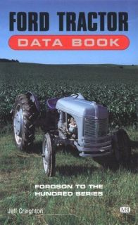Ford Tractor Data Book Fordson to The Hundred Series