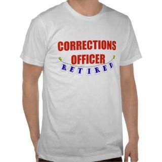 RETIRED CORRECTIONS OFFICER T SHIRT