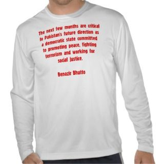 Benazir Bhutto Quote Shirt