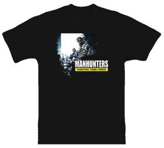 Manhunters Fugitive Task Force T Shirt All Sizes