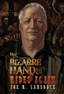 BY BIZARRE HANDS RIDES AGAIN by Joe R. Lansdale (Limited Edition