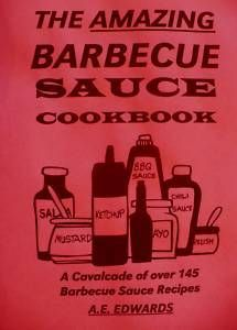 Amazing Barbecue Sauce Cookbook BBQ Recipes Meats Grill