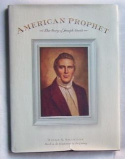 American Prophet The Story of Joseph Smith by Heidi s Swinton LDS Mormon 1573455431