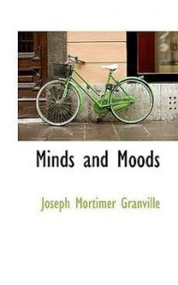 New Minds and Moods by Joseph Mortimer Granville Paperback Book 0559223994