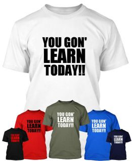 You Gon Learn Today T Shirt Kevin Hart T Shirt You Gon Learn Today T