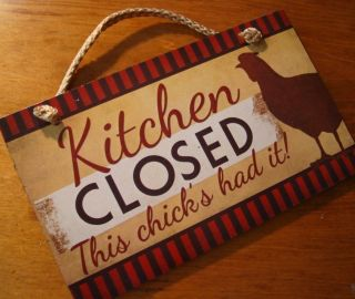 KITCHEN CLOSED THIS CHICKS HAD IT Red Rooster Chicken Country Decor