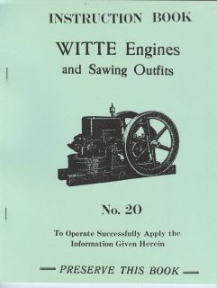 Witte Hit Miss Engine Instruction Manual No 20 and Sawing Outfits Gas