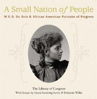 Small Nation of People W. E. B. Du Bois and African American
