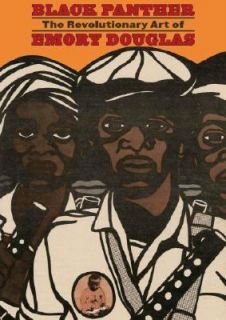 Panther The Revolutionary Art of Emory Douglas 2007, Hardcover